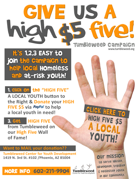 CLick here to give a HIGH FIVE $5 to a LOCAL HOMELESS AT-RISK YOUTH IN PHOENIX ARIZONA AZ